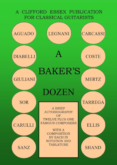 A BAKER'S DOZEN. A BRIEF ACCOUNT OF THE LIFE & WORK OF IMPORTANT CLASSICAL GUITAR COMPOSERS.
