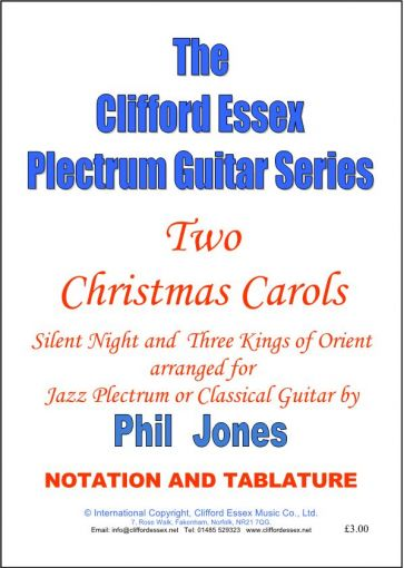 TWO CHRISTMAS CAROLS. SILENT NIGHT AND THREE KINGS OF ORIENT. JAZZ GUITAR ARRANGEMENT BY PHIL JONES.